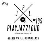 PJL sessions #189 [Gelale vs PJL soundclash]