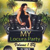 My Locura party By Dj Mika