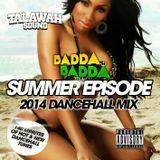 """TALAWAH SOUND - """"SUMMER EPISODE"""" DANCEHALL MIX 2014 (BADDA BADDA MIX #17)"""