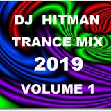 DJ HITMAN TRANCE MIX 2019 VOL 1
