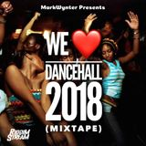 We Love Dancehall 2018 (Mixtape)