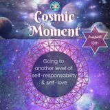 Cosmic Moment - 13th, August 2018