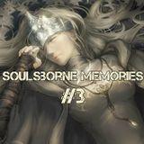 SoulsBorne Memories #3 - FUTURE BASS & TRAP