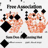 FREE ASSOCIATION W: SAM DON + RUNNING HOT 29.03.19