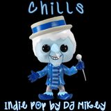 Chills | Indie Pop | DJ Mikey