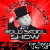 #OldSkool Show #167 with DJ Fat Controller 5th September 2017