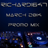 Richard1647 - March 2014 Promo Mix