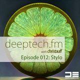 Deeptech.fm with Christauff - Episode 012 feat. DJ Stylo [Deep Tech House]