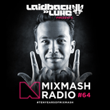Laidback Luke presents: Mixmash Radio #064