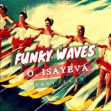 O. ISAYEVA - Funky Waves (July 2017)