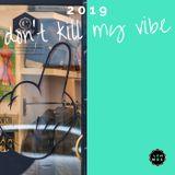 2019, don't kill my vibe