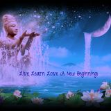 A New Beginning -  Live. Learn .Love .  (Vol 1)