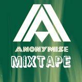Anonymize - Mixtape ### 3
