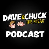 Wednesday, November 28th 2018 Dave & Chuck the Freak Podcast