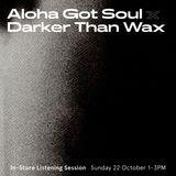 The Mixtape Shop In-Store: Aloha Got Soul x Darker Than Wax