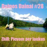 Dainos Dainai #28 Zhill: Pievom per laukus