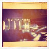 DJ K.M.X.E. - [Phase One] The Myxt Up Experience Part 1