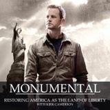 Monumental, The Series, Episode 1 - Restoring America As The Land Of Liberty with Kirk Cameron