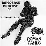 Bricolage Podcast #18 : Roman Fahls
