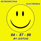 Retrospectiva Electronica (84 - 87 - 88) By Just242
