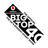 The Vodafone Big Top 40 - 14th January 2018
