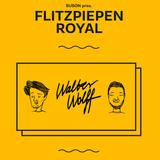 FLITZPIEPEN ROYAL Vol. 2 w/ WALTER WOLFF