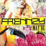 Frennzy - May'be