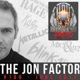 Hard Rock Hell Radio - The Jon Factor 169 - June 2017