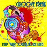 Groove Freak # Deep   Funky  Soulful  House Beats # No.69