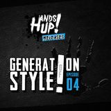 Generation Of Style! Episode 04 mixed by Hands Up Releases (2016)