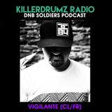 DNB Soldiers Podcast Killerdrumz #003 - Vigilante (FR/CL)