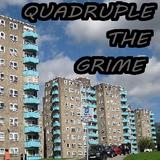 Quadruple the Grime (Part 2)