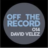 Off The Record NY Podcast 014: David Velez