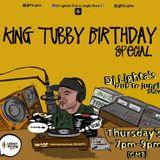 KING TUBBY 75th BIRTHDAY SPECIAL. Dj Lighta- Thurs 7-9pm. Legacy 90.1 FM