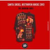 Santa Sucks, Beethoven Rocks 2013 by The Barking Dogs