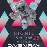 Daven Ray - Bionic Show Episode 28