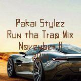 Pakai Stylez /  Run tha Trap mix / November II / 2014