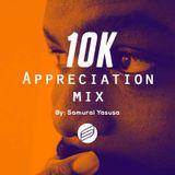 Surreal Sounds Music 10K Appreciation Mix - by Samurai Yasusa
