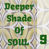 Deeper Shade Of Soul part 9