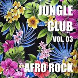 Jungle Club - Vol. 03 - Afro Rock