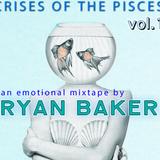 Ryan Baker Presents:  THE CRISES OF THE PISCES | An emotional mixtape | pt.1
