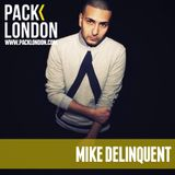 Mike Delinquent - Pack London Exclusive Mix