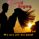 Sound Signs - We are all we need