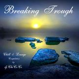 """"" BREAKING TROUGH """" chill & lounge compilation"