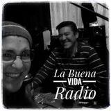 La Buena Vida Radio – Programa 7 Temporada 2