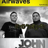 Protrapik pres Electronic Airwaves 007 - John Newall Guest Mix