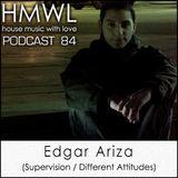 HMWL 84 Edgar Ariza (Supervision / Different Attitudes )