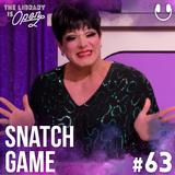 #63 Snatch Game