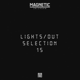Magnetic Podcast - LIGHTS/OUT SELECTION 15 with Kane Michael