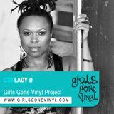 Girls Gone Vinyl Exclusive Mix #38 - DJ Lady D - Chicago
